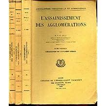 """L""""ASSAINISSEMENT DES AGGLOMERATIONS - EN 3 VOLUMES : TOME I : L'EVACUATION DE LEFFLUENT URBAIN + TOME II : LA PROTECTION DES MILIEUX NATURELS ET LE TRAITEMENT DES EFFLUENTS URBAINS + TOME III : CALCUL DES PROJETS - EXECUTION DES OUVRAGES ETC..."""