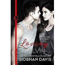 Loving Kalvin (The Kennedy Boys Book 4) (English Edition)