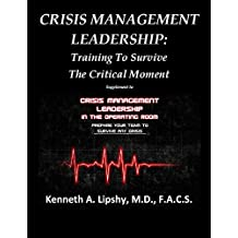 CRISIS MANAGEMENT LEADERSHIP: Training to Survive the Critical Moment (English Edition)
