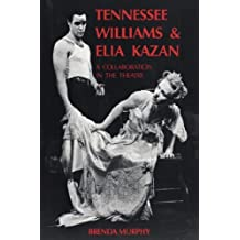 Tennessee Williams and Elia Kazan: A Collaboration in the Theatre by Brenda Murphy (2006-12-14)