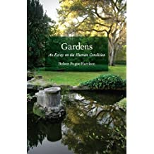 Gardens – An Essay on the Human Condition