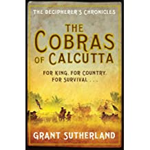 The Cobras of Calcutta (The Decipherer's Chronicles Book 1)