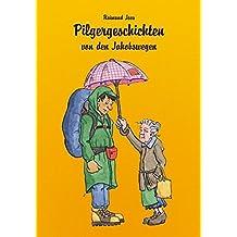 Pilgergeschichten von den Jakobswegen (Fernwehschmöker)