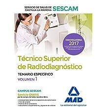 Técnico superior de radiodiagnóstico del Servicio de Salud de Castilla-La Mancha (SESCAM). Temario específico volumen 1