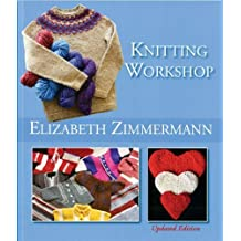 Elizabeth Zimmermann's Knitting Workshop (Updated and Expanded Edition) by Elizabeth Zimmermann (2013-12-06)
