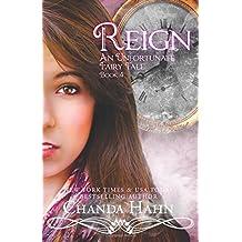 Reign: Volume 4 (An Unfortunate Fairy Tale) by Chanda Hahn (30-Oct-2014) Paperback