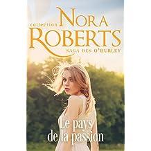 Le pays de la passion (La saga des O Hurley t. 1) (French Edition)