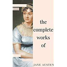 Jane Austen - Complete Works: All novels, short stories, letters and poems (NTMC Classics) (English Edition)
