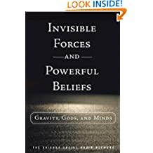 Invisible Forces and Powerful Beliefs (FT Press Science)