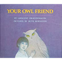 Your Owl Friend by Crescent Dragonwagon (1977-06-06)