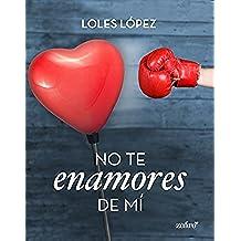 No te enamores de mí (Volumen independiente)
