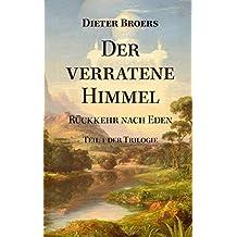 Der verratene Himmel: Rückkehr nach Eden (German Edition)