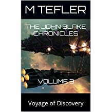 The John Blake Chronicles - volume 3: Voyage of Discovery (The Unclaimed Legacy Series) (English Edition)
