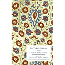 The Turkish Embassy Letters (1763): Lady Mary Wortley Montagu (Broadview Editions)