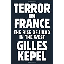 Terror in France : The Rise of Jihad in the West
