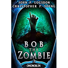 Bob the Zombie (Tales from the Land of Ononokin Book 3)