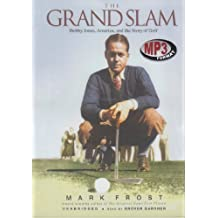 The Grand Slam: Bobby Jones, America, and the Story of Golf by Mark Frost (2004-12-06)