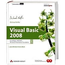 Visual Basic 2008. Grundlagen, ADO.NET, Windows Presentation Foundation. Plus Windows Forms eBook (Programmer's Choice), m. CD-ROM u. DVD-ROM