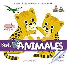 Baby enciclopedia. Bebés animales (Larousse - Infantil / Juvenil - Castellano - A Partir De 3 Años - Baby Enciclopedia)