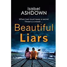 Beautiful Liars: a gripping thriller about friendship, dark secrets and bitter betrayal