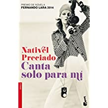 Canta solo para mí: Premio Fernando Lara 2014 (Booket Logista)