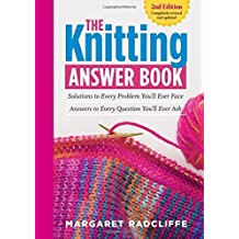 The Knitting Answer Book, 2nd Edition: Solutions to Every Problem You'll Ever Face; Answers to Every Question You'll Ever Ask by Radcliffe, Margaret (2015) Paperback