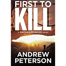 First to Kill (The Nathan McBride Series) by Andrew Peterson(2012-11-06)
