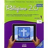 Religione 2.0 Disc. Testo per l'insegnamento della religione cattolica. Materiali per la LIM. Per la Scuola media. Con CD-ROM: 1