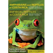 Amphibians and Reptiles of Costa Rica/Anfibios y Reptiles de Costa Rica: A Pocket Guide in English and Spanish/Guia de Bolsillo En Ingles y Espanol (Zona Tropical Publications)