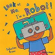I'm a Robot! (Look at Me)