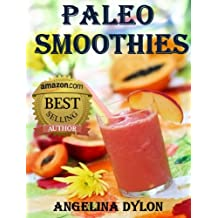 Paleo Smoothies: Recipes to Energize and for Weight Loss (English Edition)