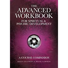 The Advanced Workbook For Spiritual & Psychic Developent - A Course Companion by Helen Leathers (2014-09-12)