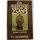 The Authentic Yoga: Patanjali's Yoga Sutras by P.Y. Deshpande (1979-02-12)