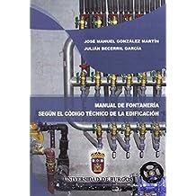 Manual de fontanería según el código técnico de la edificación (Manuales y Prácticas)
