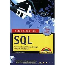 Jetzt lerne ich SQL . Der einfache Einstieg in relationale Datenbanken