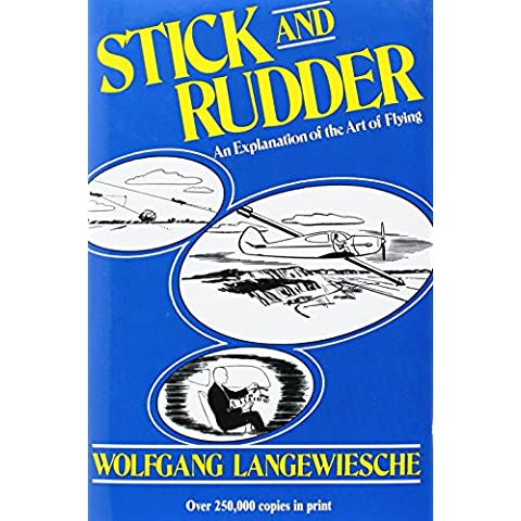 Stick and Rudder: An Explanation of the Art of Flying: by Wolfgang Langewiesche (1-Jan-1944) Hardcover