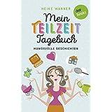 Mein Teilzeit-Tagebuch: JETZT BILLIGER KAUFEN (Kindle Single)