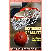 Historias de basket (Biblioteca del basket Zona131 nº 9)