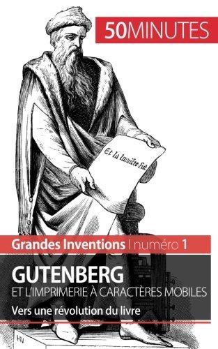 Descargar Libro Gutenberg et l'imprimerie à caractères mobiles: Vers une révolution du livre de Sébastien Afonso
