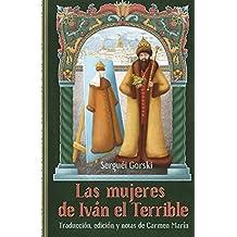 Las mujeres de Iván el Terrible (Spanish Edition)