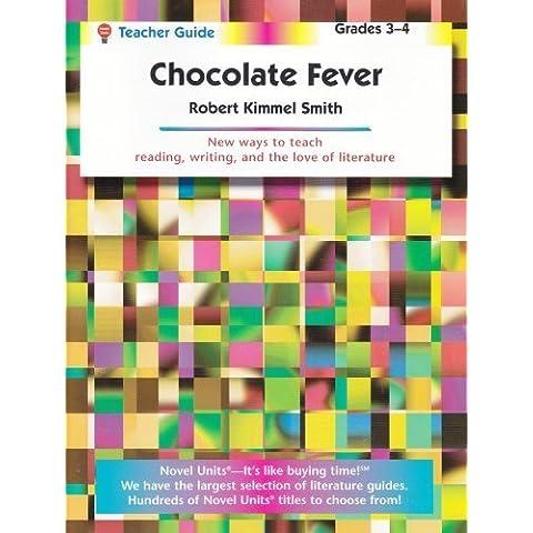 Chocolate fever: Robert Kimmel Smith (Novel units) (Teacher Guide) by Novel Units, Inc. (2012)