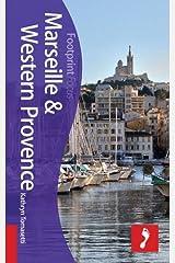 Marseille & Western Provence Footprint Focus Guide (Includes Aix-en-Provence, Arles, Avignon, Les Baux, Camargue) Paperback