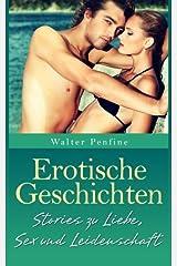 Erotische Geschichten: Neun kurze, erotische Erzählungen zur schönsten Nebensache der Welt Taschenbuch