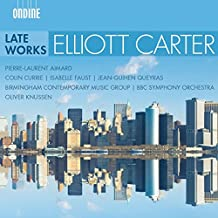 Elliott Carter: Late Works