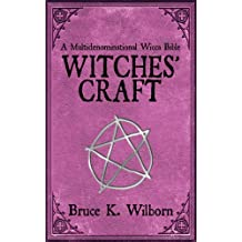 Witches' Craft: A Multidenominational Wicca Bible (English Edition)