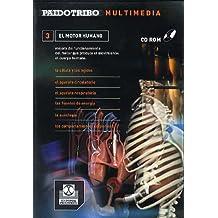 El motor humano : mejora del funcionamiento del motor que produce el movimiento, el cuerpo humano