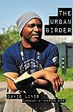 The Urban Birder by David Lindo (2015-06-04)