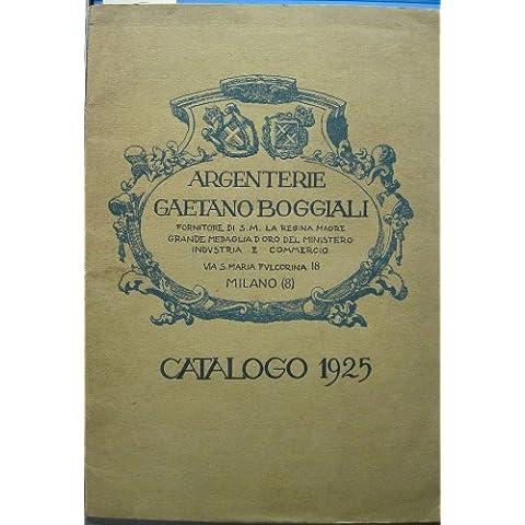 Argenterie Gaetano Boggiali fornitore di S. M. la regina madre, grande medaglia d'oro del Ministero Industria e Commercio... Catalogo 1925