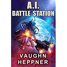 A.I. Battle Station (The A.I. Series Book 4)