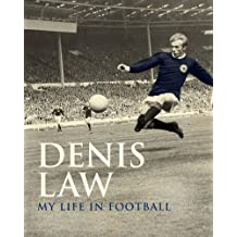 Denis Law: My Life in Football (Scottish edition) (MUFC)